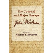 The Journal and Major Essays of John Woolman by Phillips Moulton