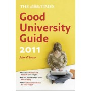 The Times Good University Guide 2011 by John O'Leary
