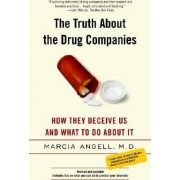 The Truth about the Drug Companies by Dr Marcia Angell