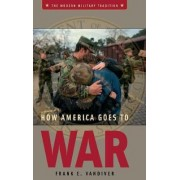 How America Goes to War by Frank E. Vandiver