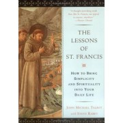 The Lessons of Saint Francis by John Michael Talbot