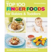 The Top 100 Finger Food Recipes by Christine Bailey
