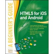 HTML5 for IOS and Android by Robin Nixon