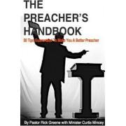 The Preacher's Handbook by Rick Greene