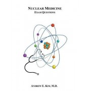 Nuclear Medicine Exam Questions by M D Andrew Kim