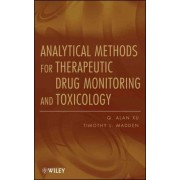 Analytical Methods for Therapeutic Drug Monitoring and Toxicology by Q. Alan Xu