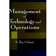 Management of Technology and Operations by R.Ray Gehani