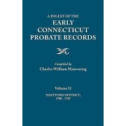 A Digest of the Early Connecticut Probate Records. in Three Volumes. Volume II by Charles William Manwaring
