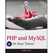 PHP and MySQL 24-Hour Trainer by Andrea Tarr