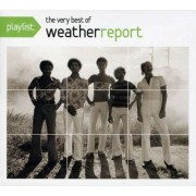Weather Report - Playlist: The Very Best Of Weather Repor (0886977559822) (1 CD)
