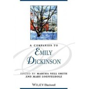 A Companion to Emily Dickinson by Martha Nell Smith
