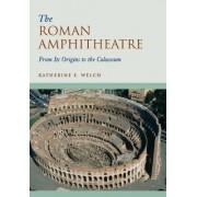 The Roman Amphitheatre by Katherine E. Welch