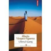 Ultimul Tuareg - Alberto VazqueZ-Figueroa