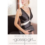 Gossip Girl #10: Would I Lie To You by Cecily von Ziegesar