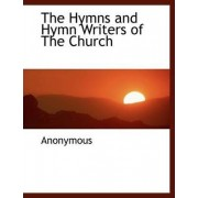 The Hymns and Hymn Writers of the Church by Anonymous