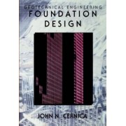 Geotechnical Engineering: Foundation Design by John N. Cernica