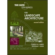 Time-Saver Standards for Landscape Architecture by Charles W. Harris