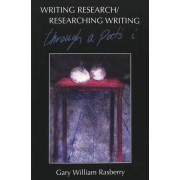 Writing Research/Researching Writing by Gary William Rasberry