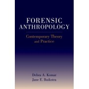 Forensic Anthropology by Debra Komar
