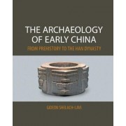 The Archaeology of Early China by Gideon Shelach-Lavi
