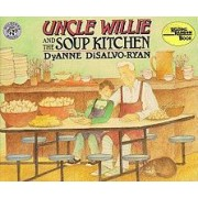 Uncle Willie and the Soup by DyAnne DiSalvo-Ryan