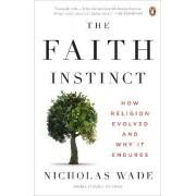 The Faith Instinct by Professor of Visual Psychology Nicholas Wade