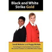 Black and White Strike Gold by Sandi Webster