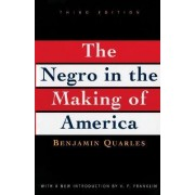 The Negro in the Making of America by Benjamin Quarles