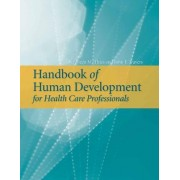 Handbook of Human Development for Health Care Professionals by Kathleen M. Thies
