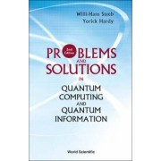 Problems and Solutions in Quantum Computing and Quantum Information by Willi-Hans Steeb
