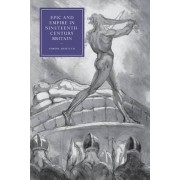 Epic and Empire in Nineteenth-Century Britain by Professor Simon Dentith