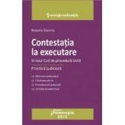 Contestatia La Executare In Noul Cod De Procedura Civila - Roxana Stanciu