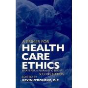 A Primer for Health Care Ethics by Jean De Blois