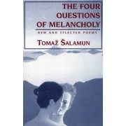 Four Questions of Melancholy by Tomaz Salamun