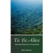 To Be Alive by Peter Cherney