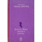Elevul Dima dintr-a saptea ed.2014 - Mihail Drumes