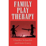 Family Play Therapy by Charles Schaefer