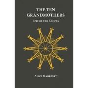 Ten Grandmothers by Alice Marriott
