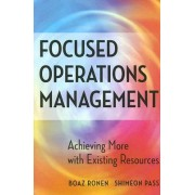 Focused Operations Management by Boaz Ronen