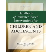 Handbook of Applied Interventions for Children and Adolescents by Lea A. Theodore