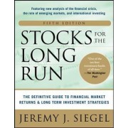 Stocks for the Long Run: The Definitive Guide to Financial Market Returns and Long-Term Investment Strategies by Jeremy J. Siegel