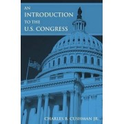 An Introduction to the U.S. Congress by Charles B. Cushman