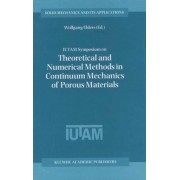 IUTAM Symposium on Theoretical and Numerical Methods in Continuum Mechanics of Porous Materials by Wolfgang Ehlers