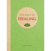 The Gift of Healing by Yvette Jane