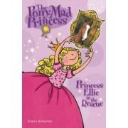 Princess Ellie to the Rescue by Diana Kimpton