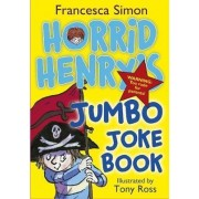 Horrid Henry's Jumbo Joke Book (3-in-1) by Francesca Simon