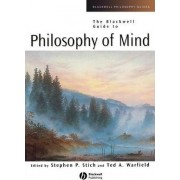 The Blackwell Guide to Philosophy of Mind by Stephen P. Stich