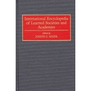 International Encyclopedia of Learned Societies and Academies by Joseph C. Kiger