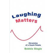 Laughing Matters by Bobbie Siegle