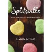 Splitsville by Clarissa Rayward